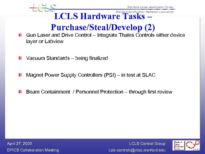 LCLS Hardware Tasks – Purchase/Steal/Develop (2) Gun Laser and Drive Control – Integrate Thales