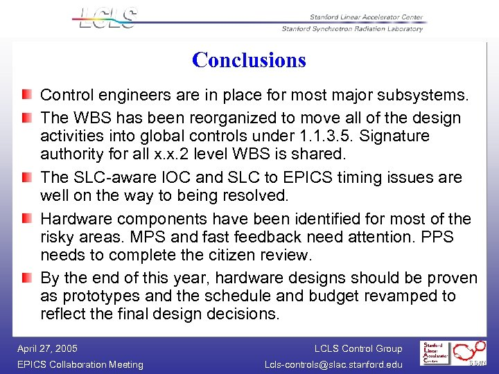 Conclusions Control engineers are in place for most major subsystems. The WBS has been