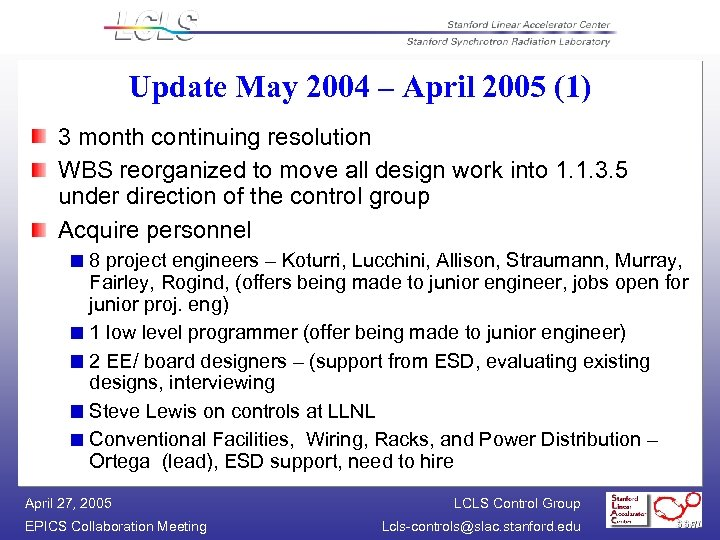 Update May 2004 – April 2005 (1) 3 month continuing resolution WBS reorganized to