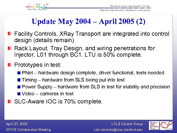 Update May 2004 – April 2005 (2) Facility Controls, XRay Transport are integrated into