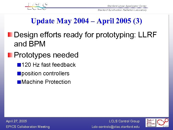 Update May 2004 – April 2005 (3) Design efforts ready for prototyping: LLRF and