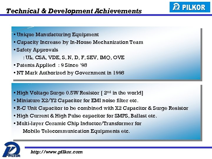 Technical & Development Achievements • Unique Manufacturing Equipment • Capacity Increase by In-House Mechanization