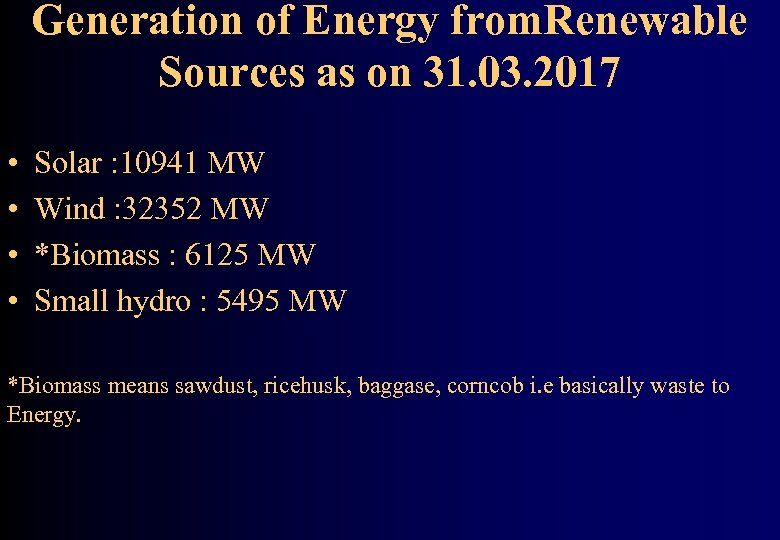 Generation of Energy from. Renewable Sources as on 31. 03. 2017 • • Solar