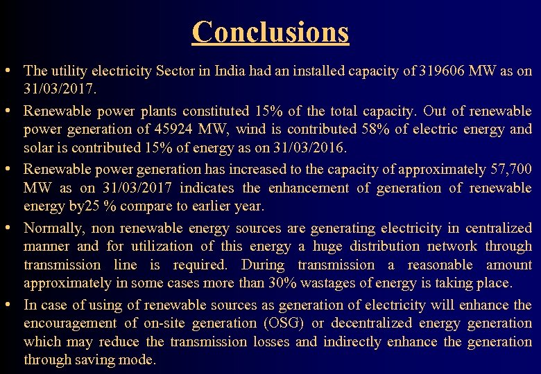 Conclusions • The utility electricity Sector in India had an installed capacity of 319606