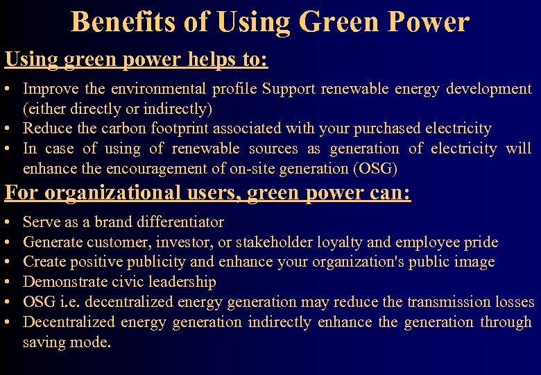 Benefits of Using Green Power Using green power helps to: • Improve the environmental