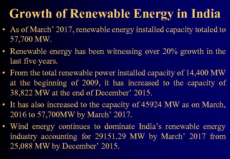Growth of Renewable Energy in India • As of March' 2017, renewable energy installed