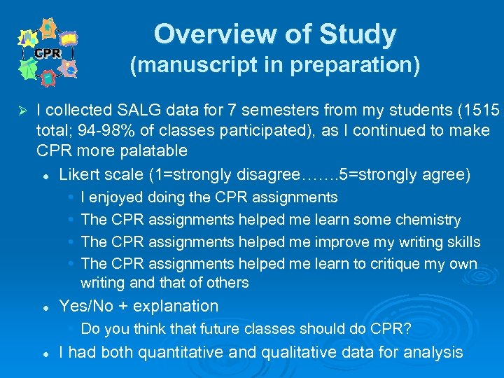 Overview of Study (manuscript in preparation) Ø I collected SALG data for 7 semesters