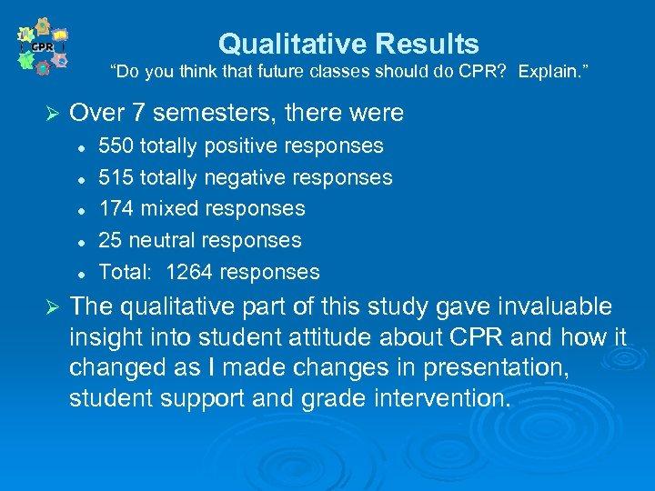 """Qualitative Results Qualitative """"Do you think that future classes should do CPR? Explain. """""""