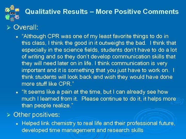 "Qualitative Results – More Positive Comments Qualitative Ø Overall: l l Ø ""Although CPR"