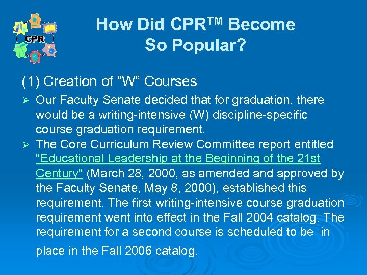 """How Did CPRTM Become So Popular? (1) Creation of """"W"""" Courses Our Faculty Senate"""
