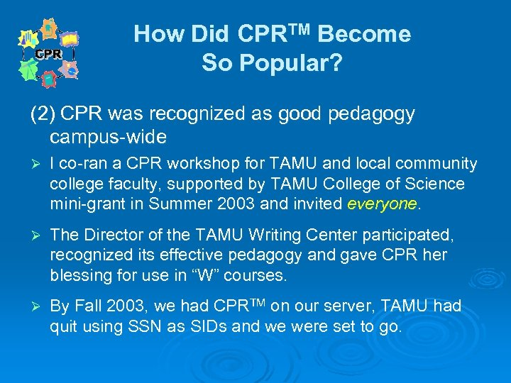 How Did CPRTM Become So Popular? (2) CPR was recognized as good pedagogy campus-wide