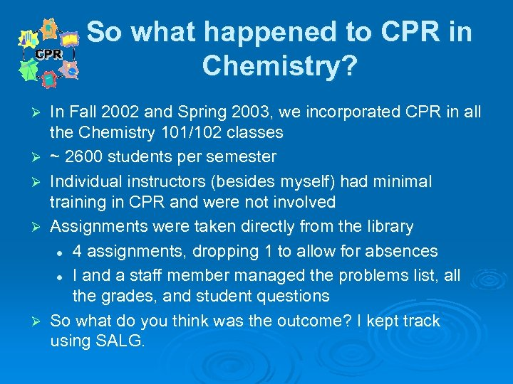 So what happened to CPR in Chemistry? Ø Ø Ø In Fall 2002 and