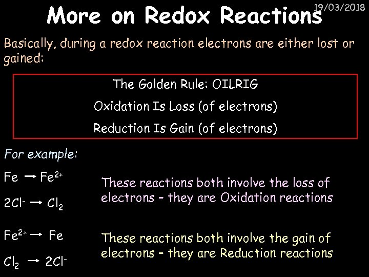 More on Redox Reactions 19/03/2018 Basically, during a redox reaction electrons are either lost