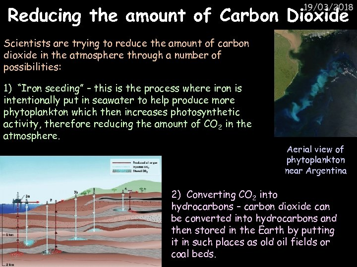 19/03/2018 Reducing the amount of Carbon Dioxide Scientists are trying to reduce the amount