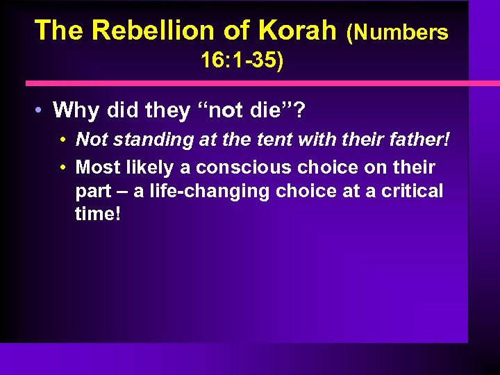 "The Rebellion of Korah (Numbers 16: 1 -35) • Why did they ""not die""?"