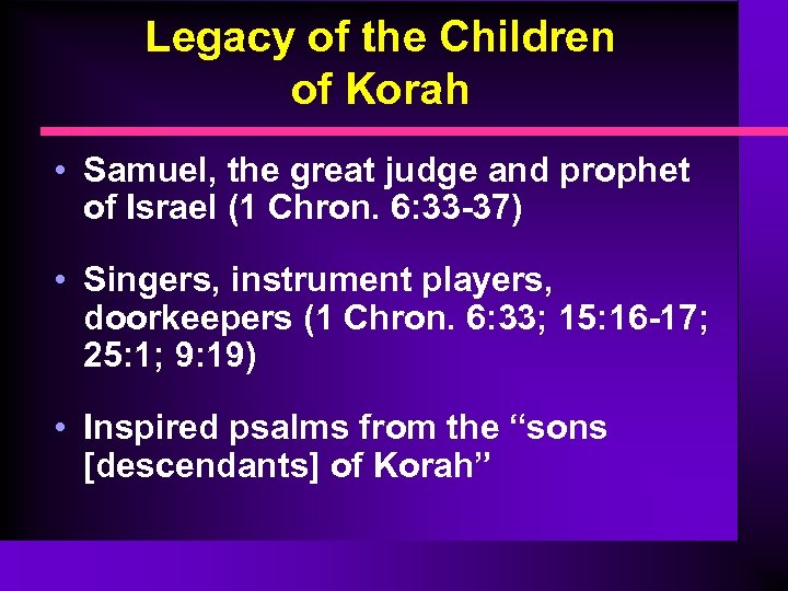 Legacy of the Children of Korah • Samuel, the great judge and prophet of