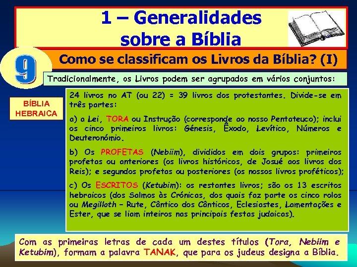 1 – Generalidades sobre a Bíblia Como se classificam os Livros da Bíblia? (I)