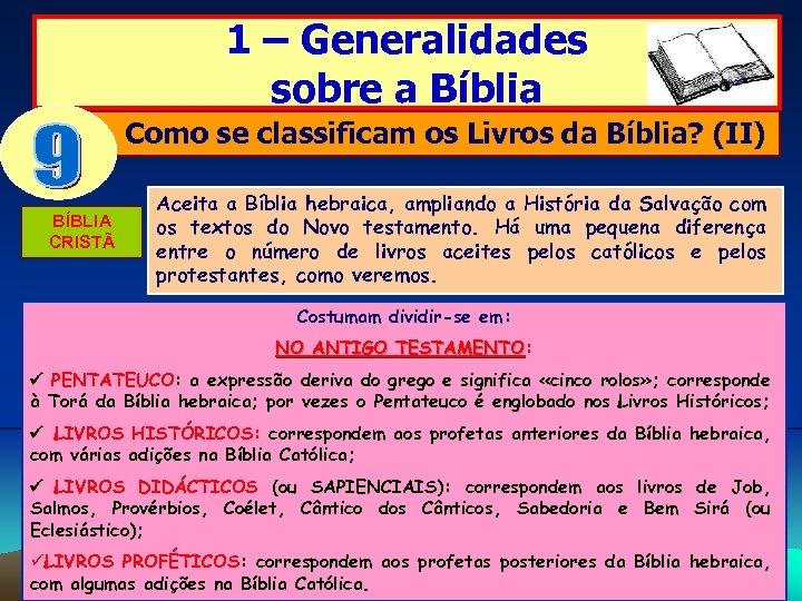 1 – Generalidades sobre a Bíblia Como se classificam os Livros da Bíblia? (II)