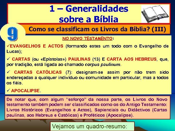 1 – Generalidades sobre a Bíblia Como se classificam os Livros da Bíblia? (III)