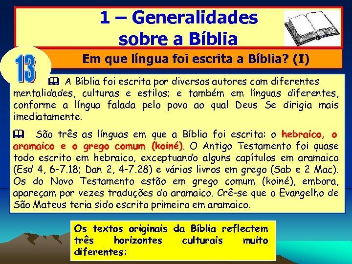 1 – Generalidades sobre a Bíblia Em que língua foi escrita a Bíblia? (I)