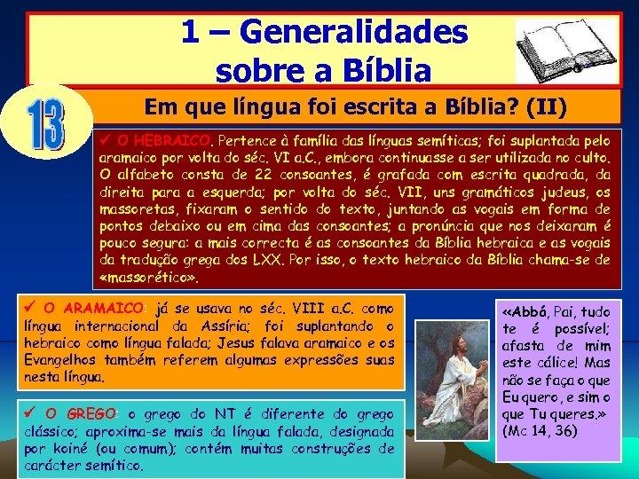 1 – Generalidades sobre a Bíblia Em que língua foi escrita a Bíblia? (II)