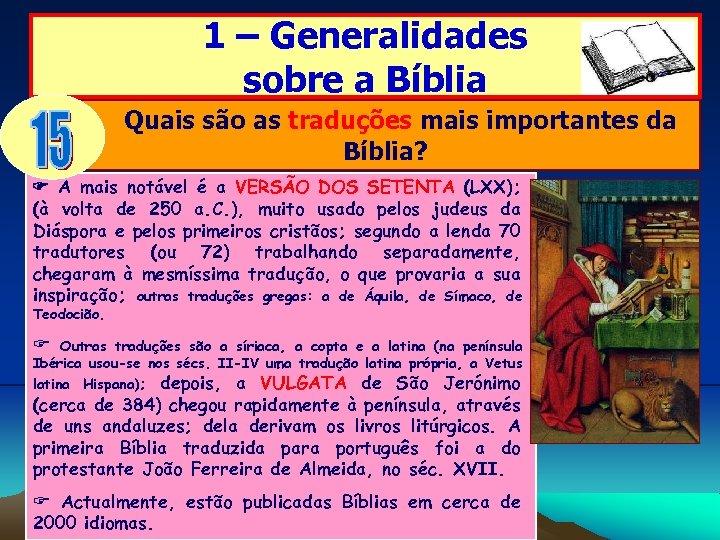 1 – Generalidades sobre a Bíblia Quais são as traduções mais importantes da Bíblia?