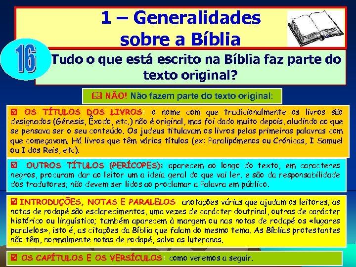 1 – Generalidades sobre a Bíblia Tudo o que está escrito na Bíblia faz