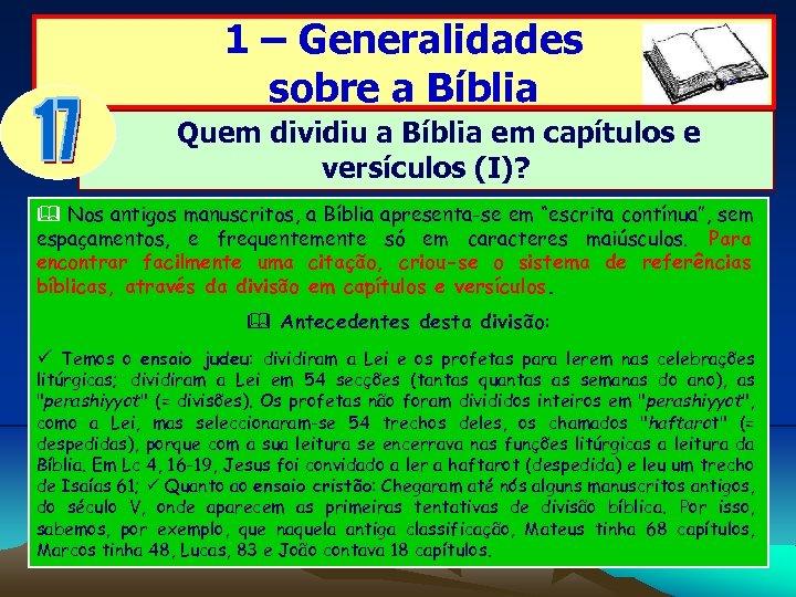 1 – Generalidades sobre a Bíblia Quem dividiu a Bíblia em capítulos e versículos