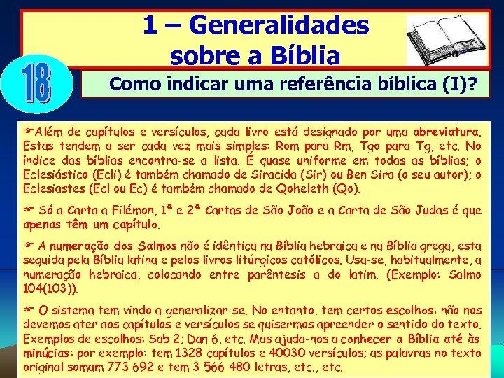 1 – Generalidades sobre a Bíblia Como indicar uma referência bíblica (I)? FAlém de