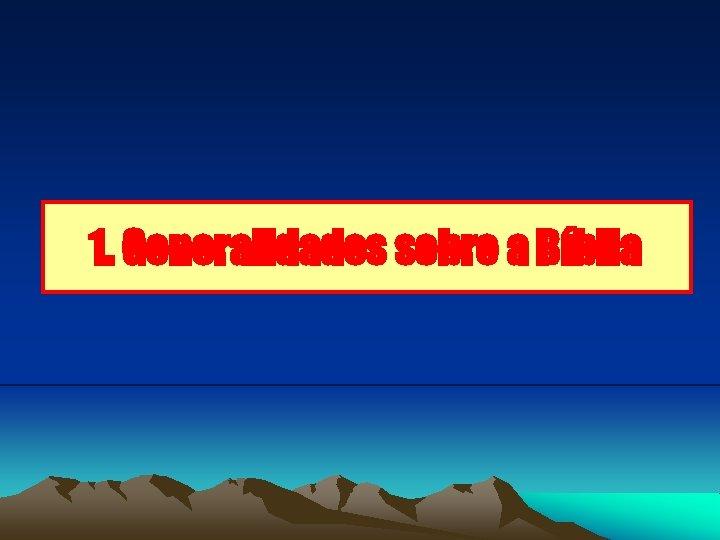 1. Generalidades sobre a Bíblia