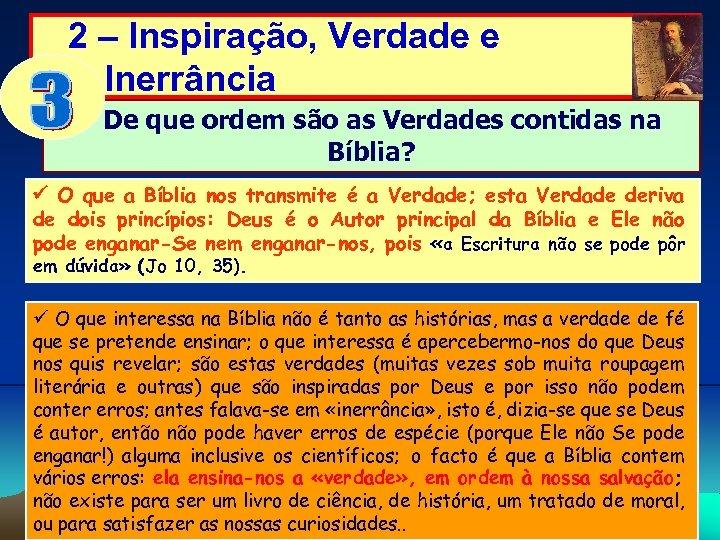 2 – Inspiração, Verdade e Inerrância De que ordem são as Verdades contidas na
