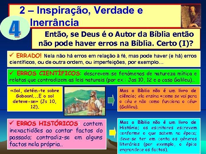 2 – Inspiração, Verdade e Inerrância Então, se Deus é o Autor da Bíblia