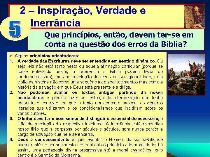2 – Inspiração, Verdade e Inerrância Que princípios, então, devem ter-se em conta na