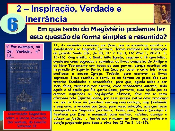 2 – Inspiração, Verdade e Inerrância Em que texto do Magistério podemos ler esta
