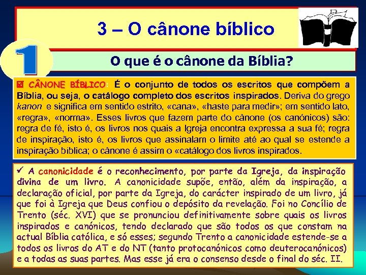 3 – O cânone bíblico O que é o cânone da Bíblia? C NONE