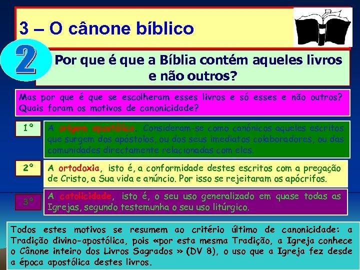 3 – O cânone bíblico Por que é que a Bíblia contém aqueles livros