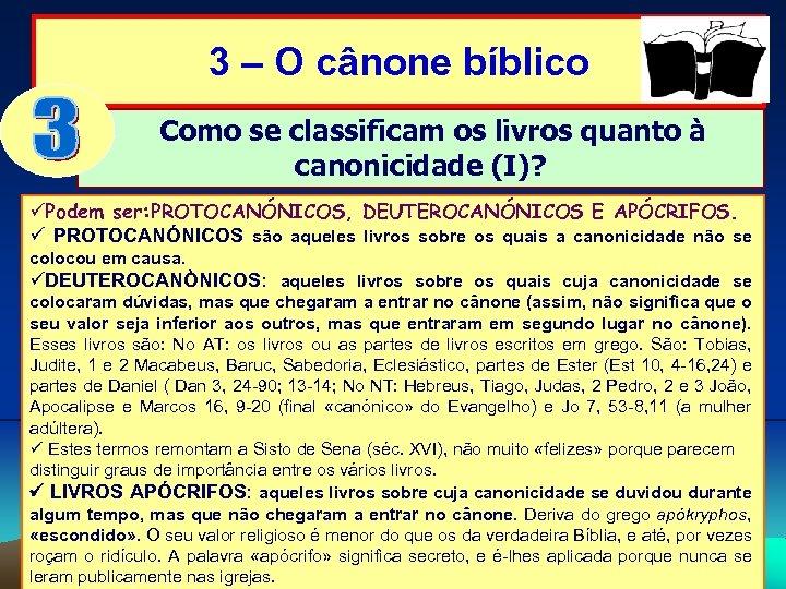 3 – O cânone bíblico Como se classificam os livros quanto à canonicidade (I)?