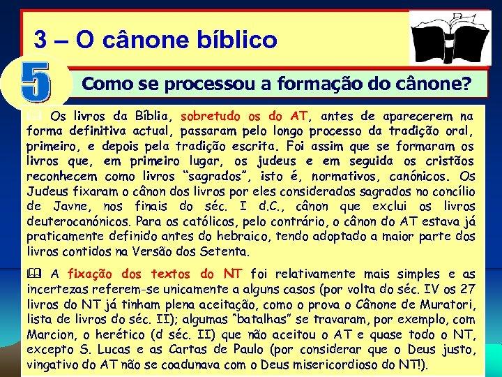 3 – O cânone bíblico Como se processou a formação do cânone? Os livros