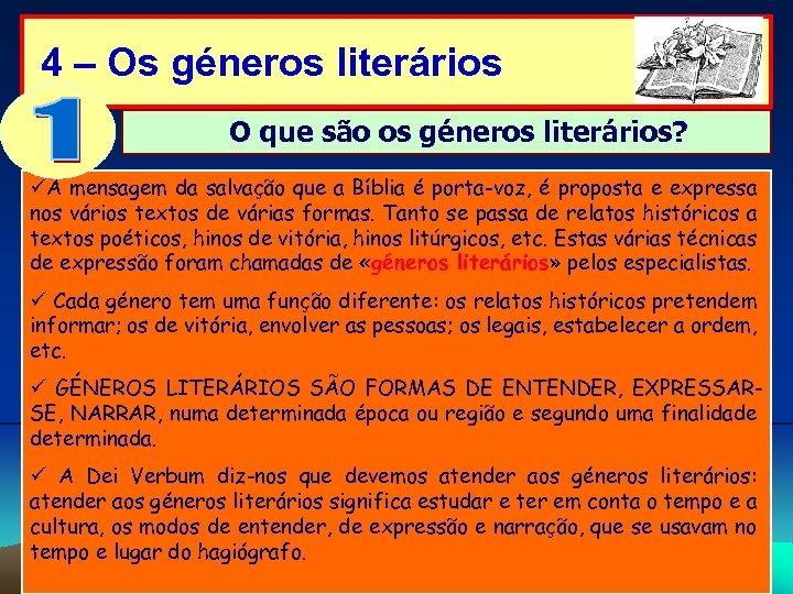4 – Os géneros literários O que são os géneros literários? A mensagem da