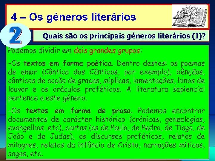 4 – Os géneros literários Quais são os principais géneros literários (I)? Podemos dividir