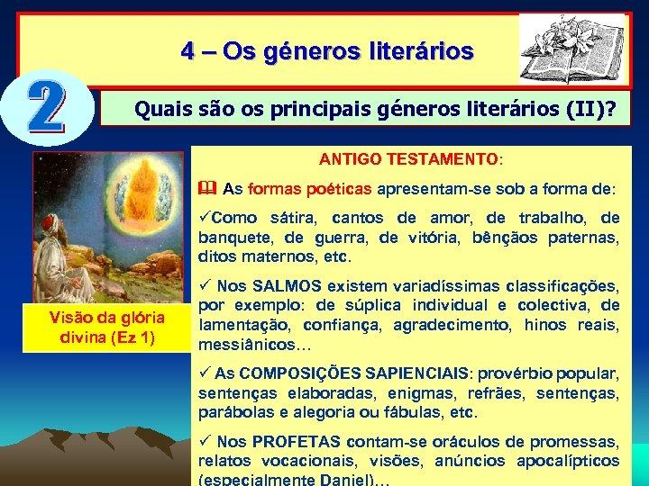 4 – Os géneros literários Quais são os principais géneros literários (II)? ANTIGO TESTAMENTO: