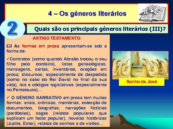 4 – Os géneros literários Quais são os principais géneros literários (III)? ANTIGO TESTAMENTO: