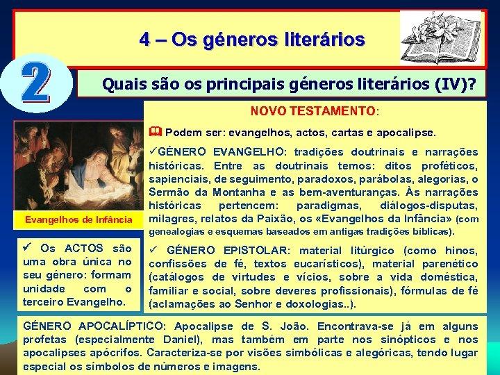 4 – Os géneros literários Quais são os principais géneros literários (IV)? NOVO TESTAMENTO: