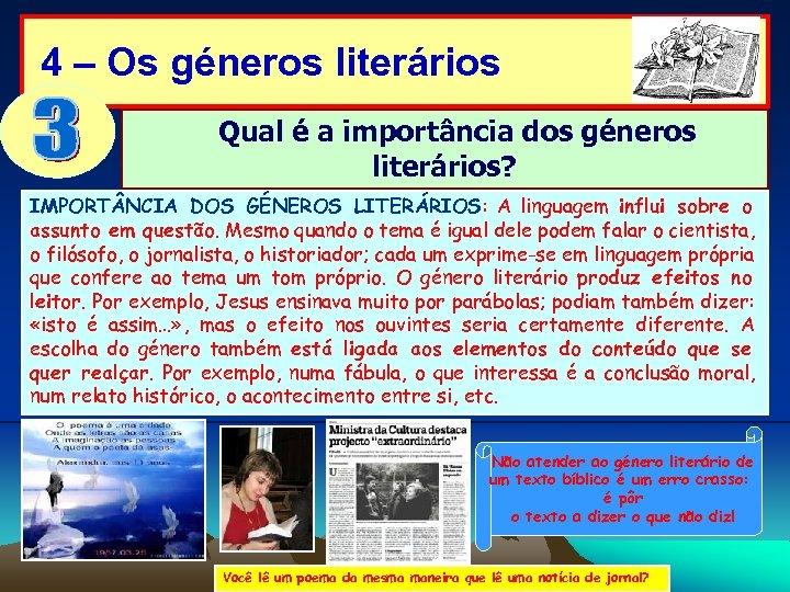 4 – Os géneros literários Qual é a importância dos géneros literários? IMPORT NCIA