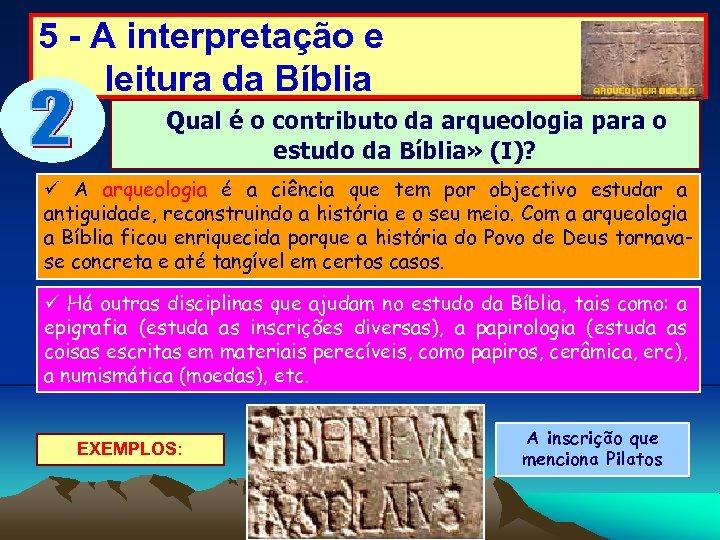 5 - A interpretação e leitura da Bíblia Qual é o contributo da arqueologia