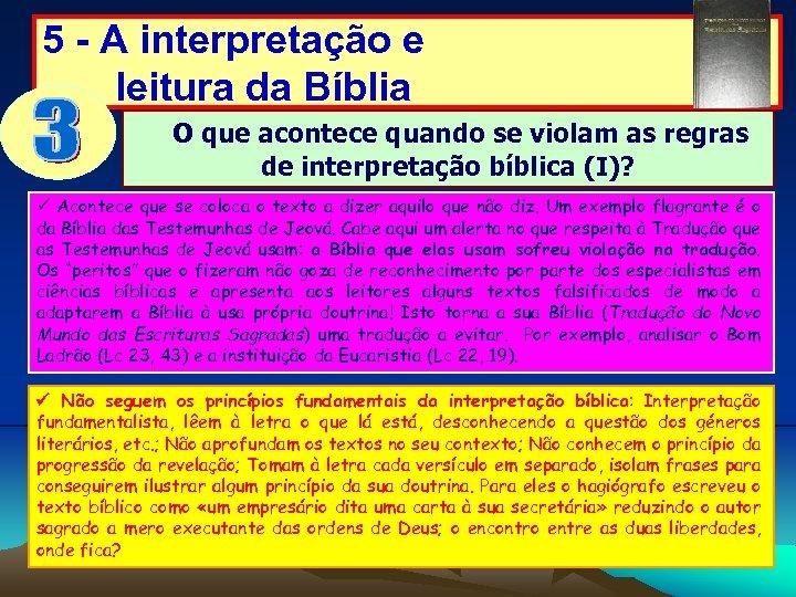 5 - A interpretação e leitura da Bíblia O que acontece quando se violam