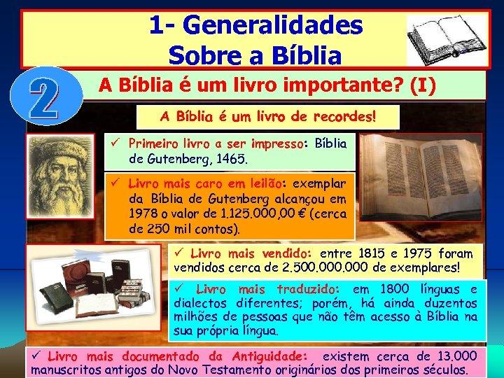 1 - Generalidades Sobre a Bíblia A Bíblia é um livro importante? (I) A