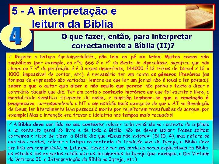 5 - A interpretação e leitura da Bíblia O que fazer, então, para interpretar