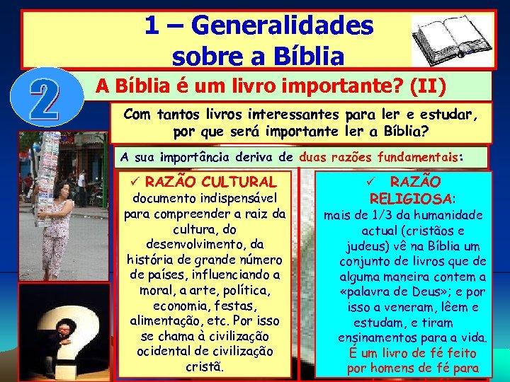 1 – Generalidades sobre a Bíblia A Bíblia é um livro importante? (II) Com