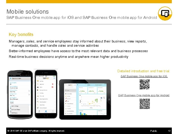 Mobile solutions SAP Business One mobile app for i. OS and SAP Business One
